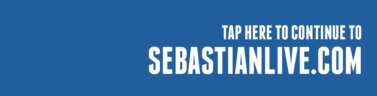 Continue To SebastianLive.com